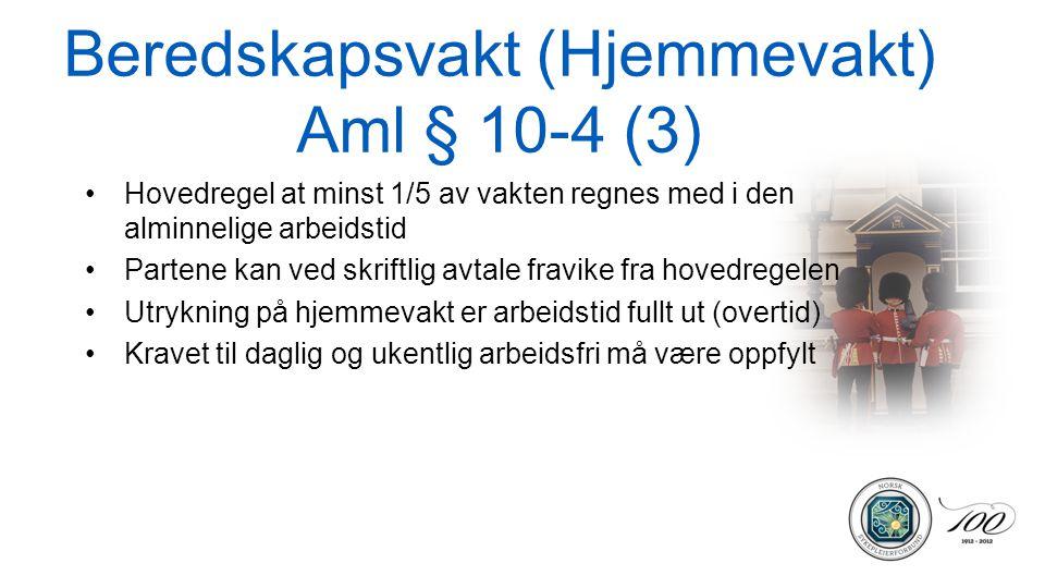 Beredskapsvakt (Hjemmevakt) Aml § 10-4 (3)