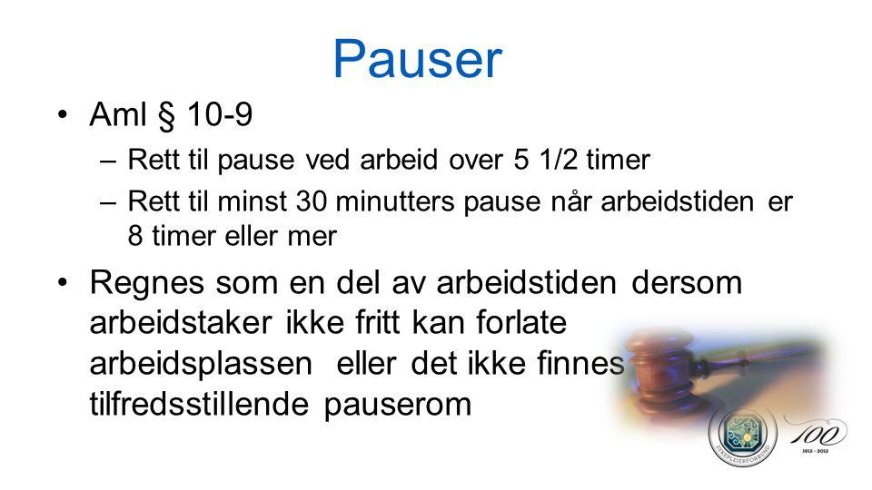 Pauser Aml § 10-9. Rett til pause ved arbeid over 5 1/2 timer. Rett til minst 30 minutters pause når arbeidstiden er 8 timer eller mer.