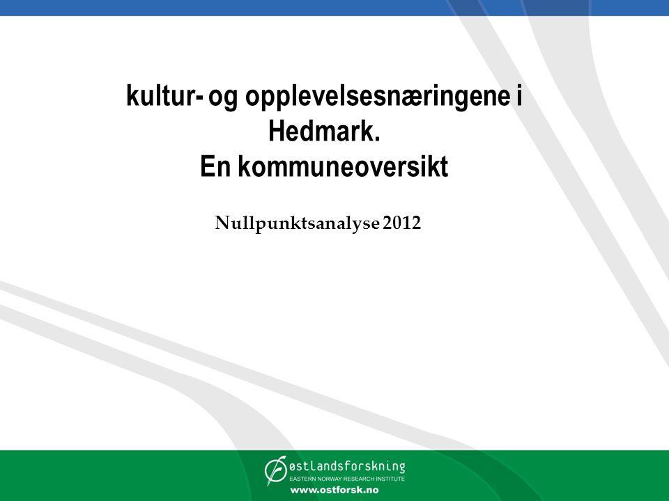 kultur- og opplevelsesnæringene i Hedmark. En kommuneoversikt