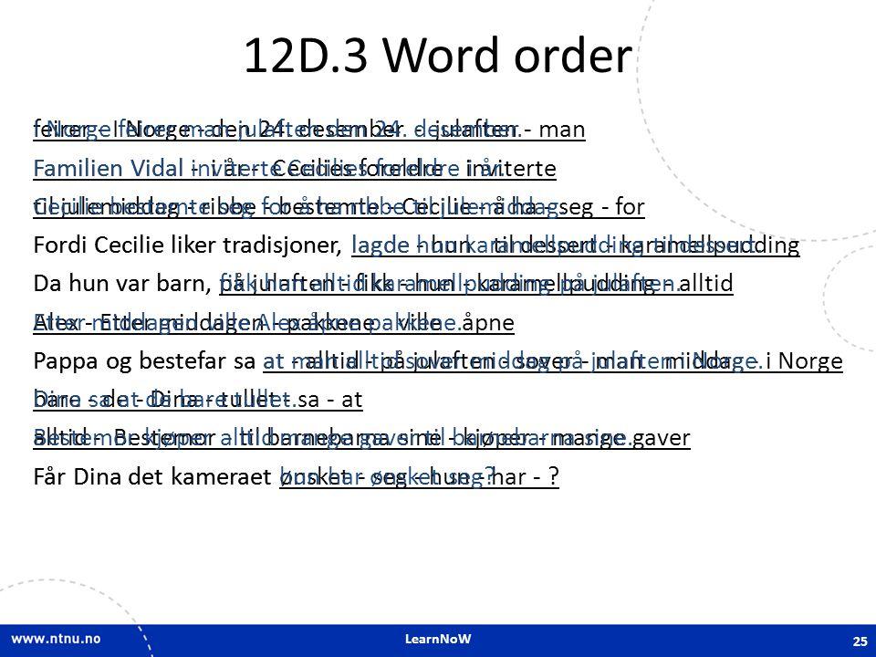 12D.3 Word order I Norge feirer man julaften den 24. desember.