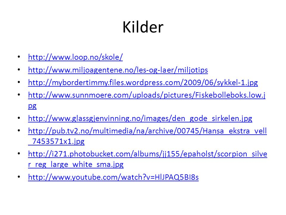 Kilder http://www.loop.no/skole/