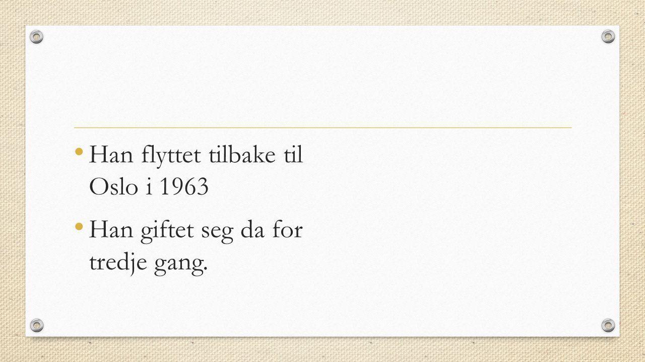 Han flyttet tilbake til Oslo i 1963