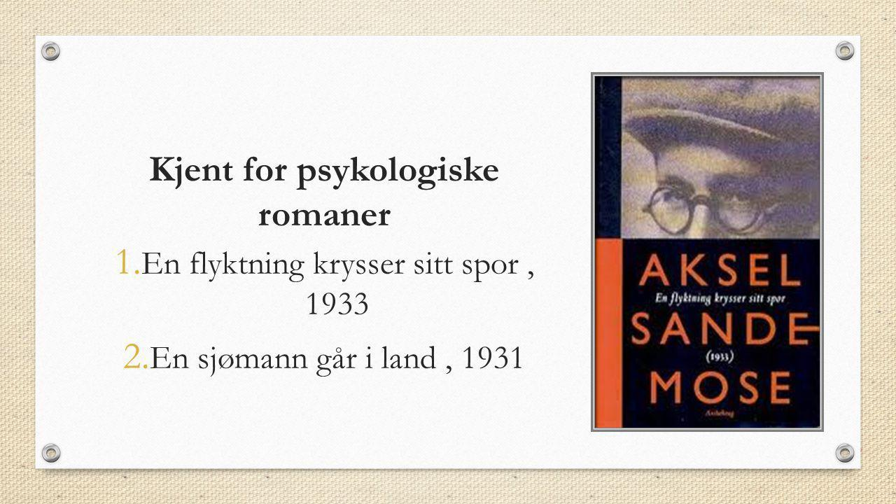 Kjent for psykologiske romaner