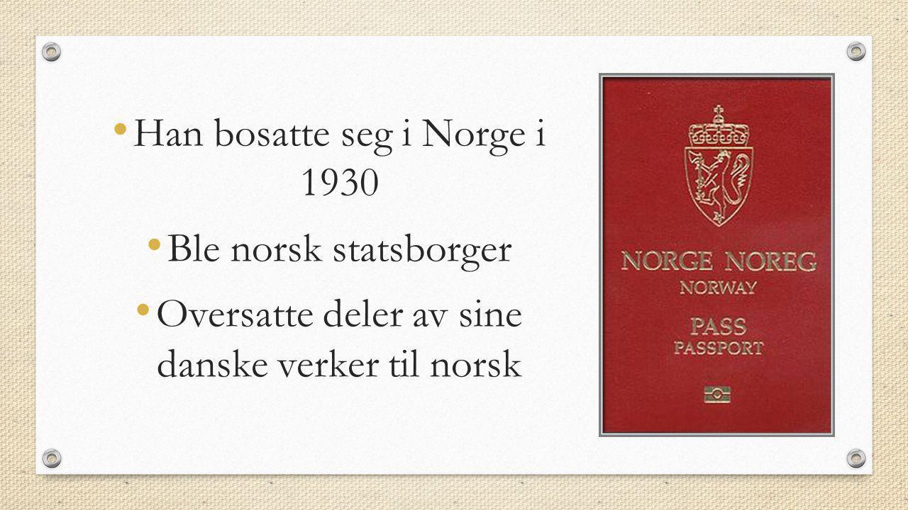 Han bosatte seg i Norge i 1930 Ble norsk statsborger
