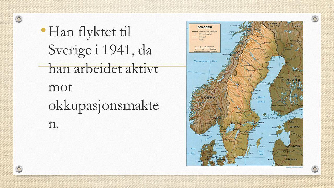 Han flyktet til Sverige i 1941, da han arbeidet aktivt mot okkupasjonsmakte n.