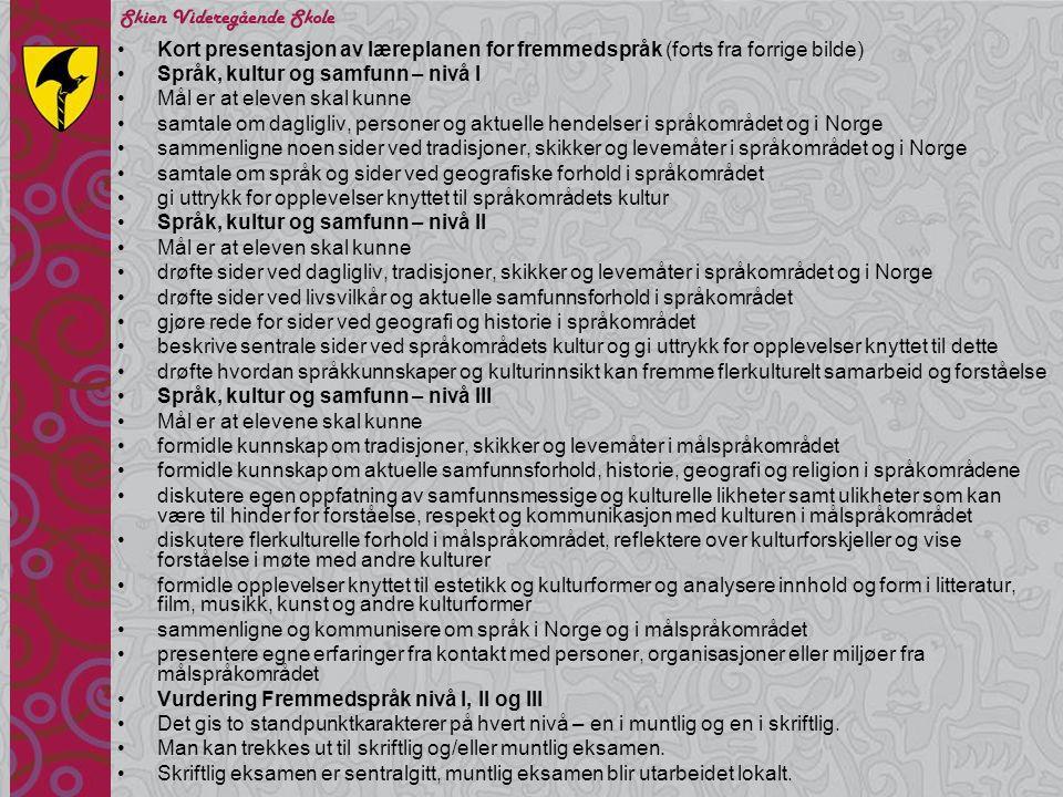 Kort presentasjon av læreplanen for fremmedspråk (forts fra forrige bilde)
