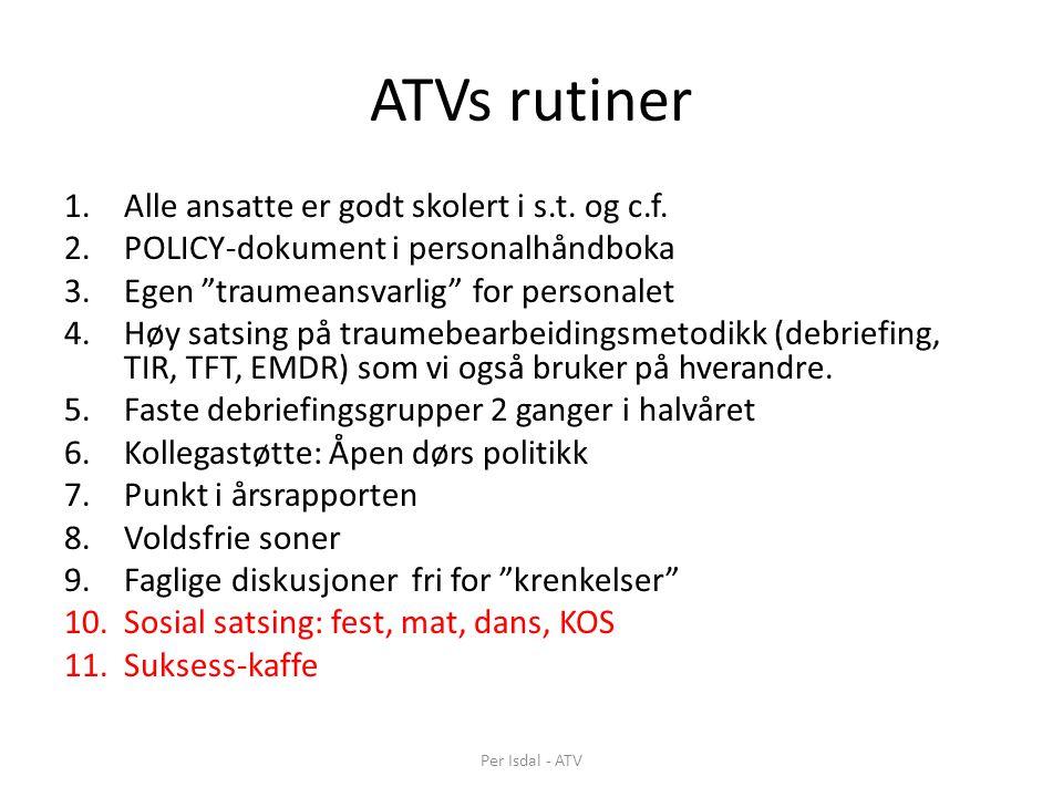 ATVs rutiner Alle ansatte er godt skolert i s.t. og c.f.