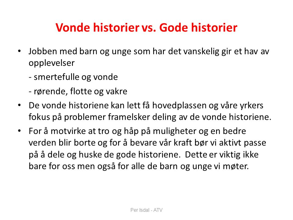 Vonde historier vs. Gode historier