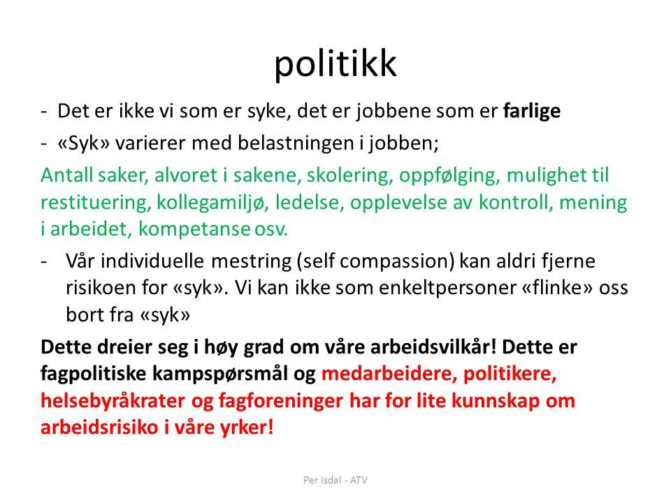 politikk - Det er ikke vi som er syke, det er jobbene som er farlige