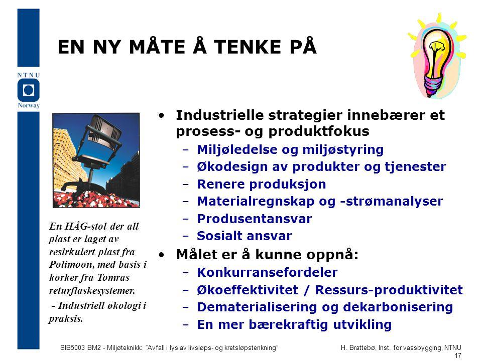 EN NY MÅTE Å TENKE PÅ Industrielle strategier innebærer et prosess- og produktfokus. Miljøledelse og miljøstyring.