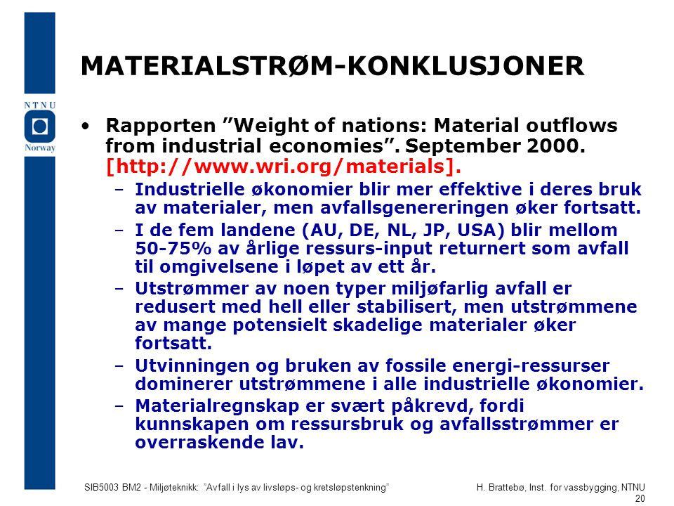 MATERIALSTRØM-KONKLUSJONER