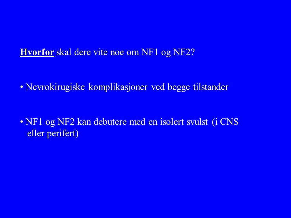 Hvorfor skal dere vite noe om NF1 og NF2