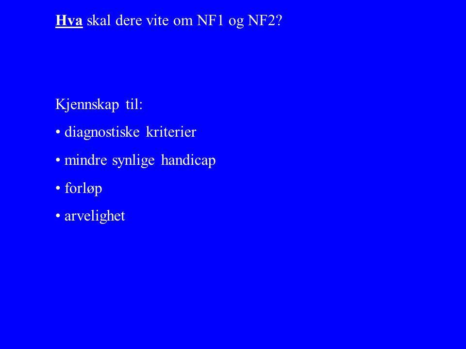 Hva skal dere vite om NF1 og NF2