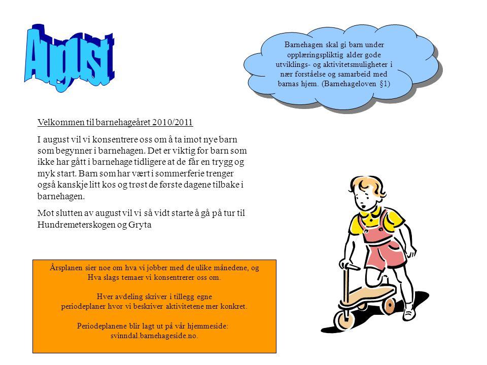 August Velkommen til barnehageåret 2010/2011