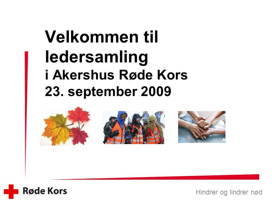 Velkommen til ledersamling i Akershus Røde Kors 23. september 2009