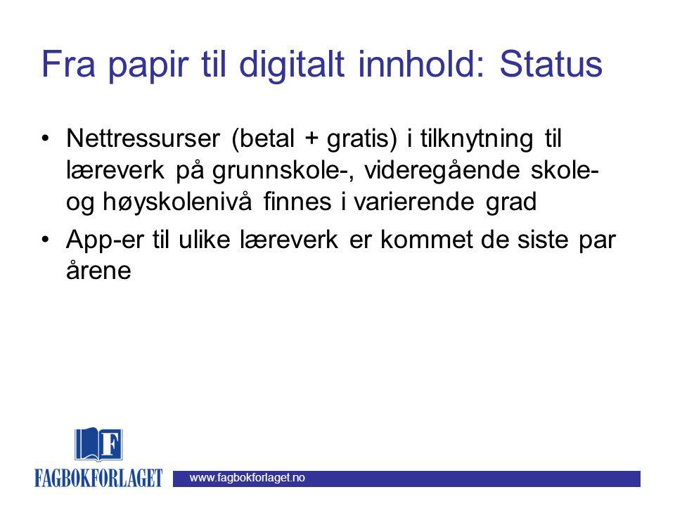 Fra papir til digitalt innhold: Status
