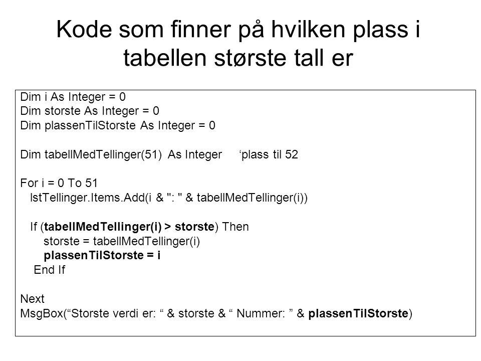 Kode som finner på hvilken plass i tabellen største tall er