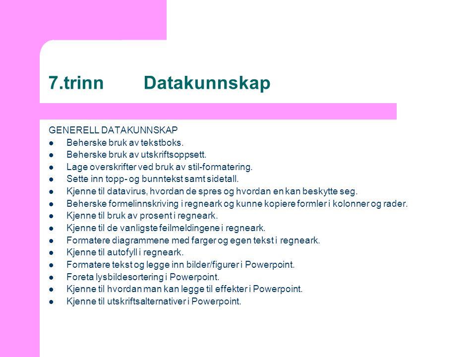 7.trinn Datakunnskap GENERELL DATAKUNNSKAP Beherske bruk av tekstboks.