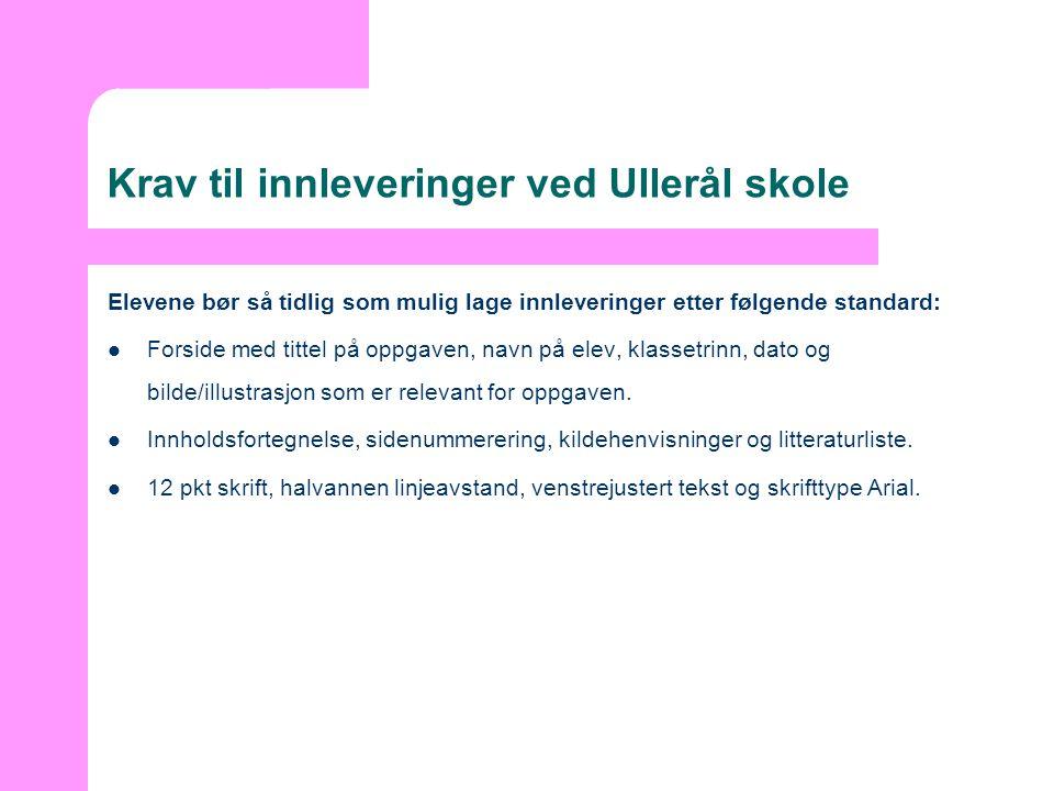 Krav til innleveringer ved Ullerål skole