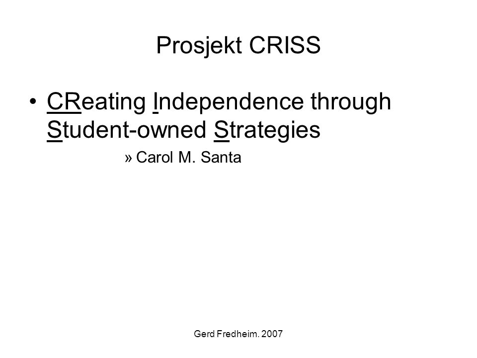 CReating Independence through Student-owned Strategies