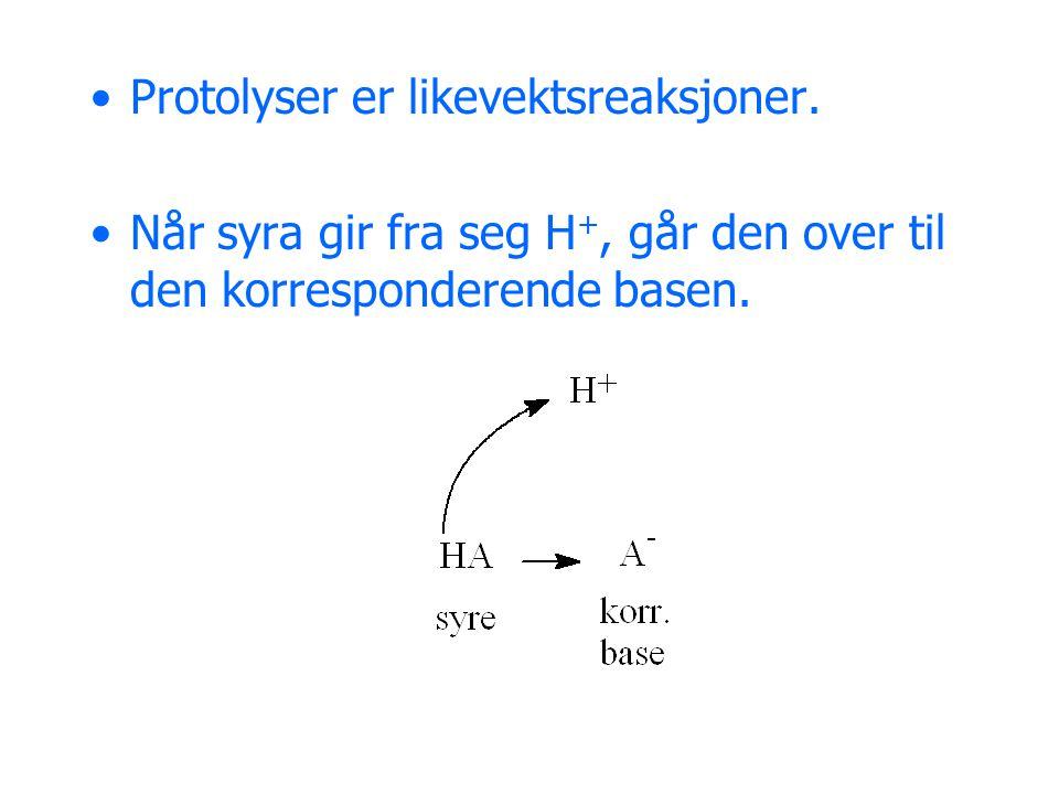 Protolyser er likevektsreaksjoner.