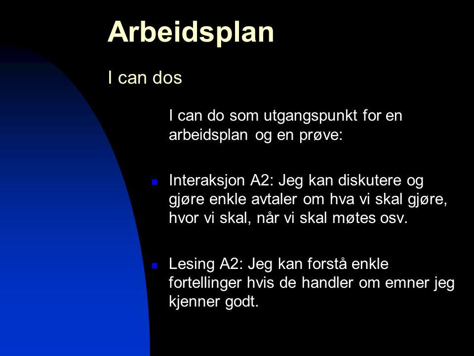 Arbeidsplan I can dos I can do som utgangspunkt for en arbeidsplan og en prøve: