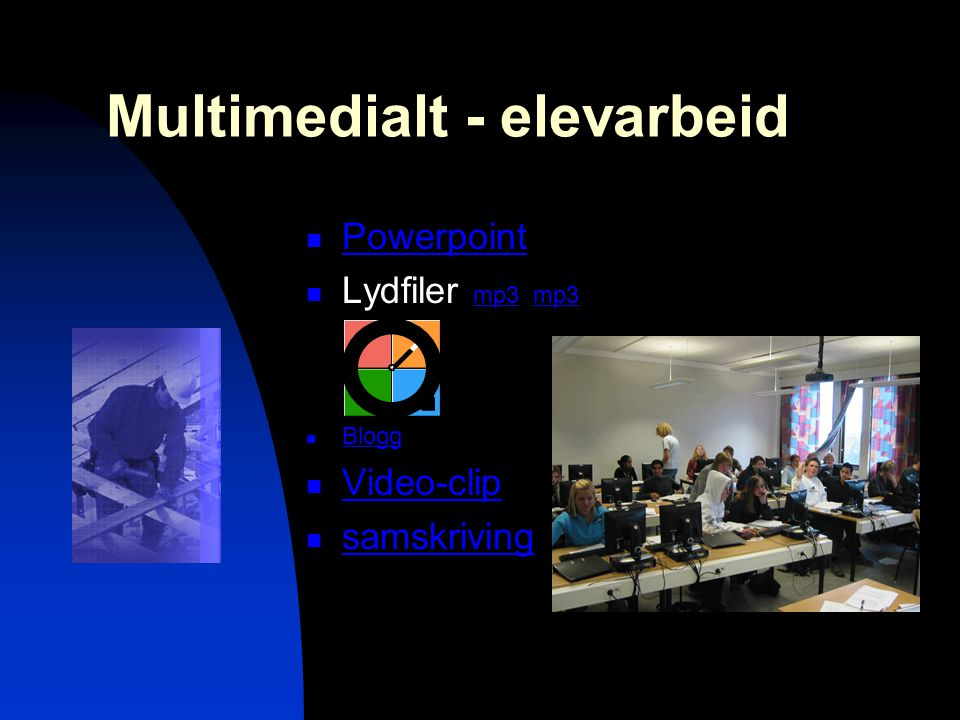 Multimedialt - elevarbeid