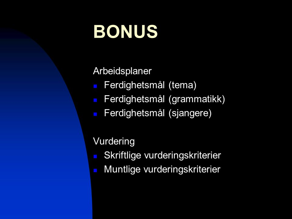 BONUS Arbeidsplaner Ferdighetsmål (tema) Ferdighetsmål (grammatikk)
