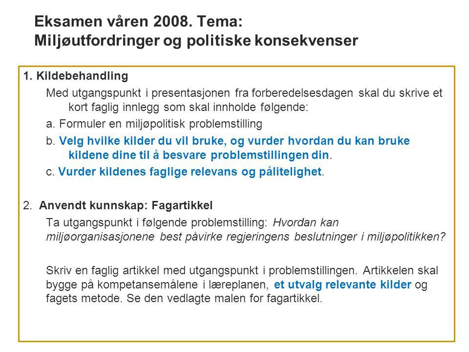 Eksamen våren 2008. Tema: Miljøutfordringer og politiske konsekvenser