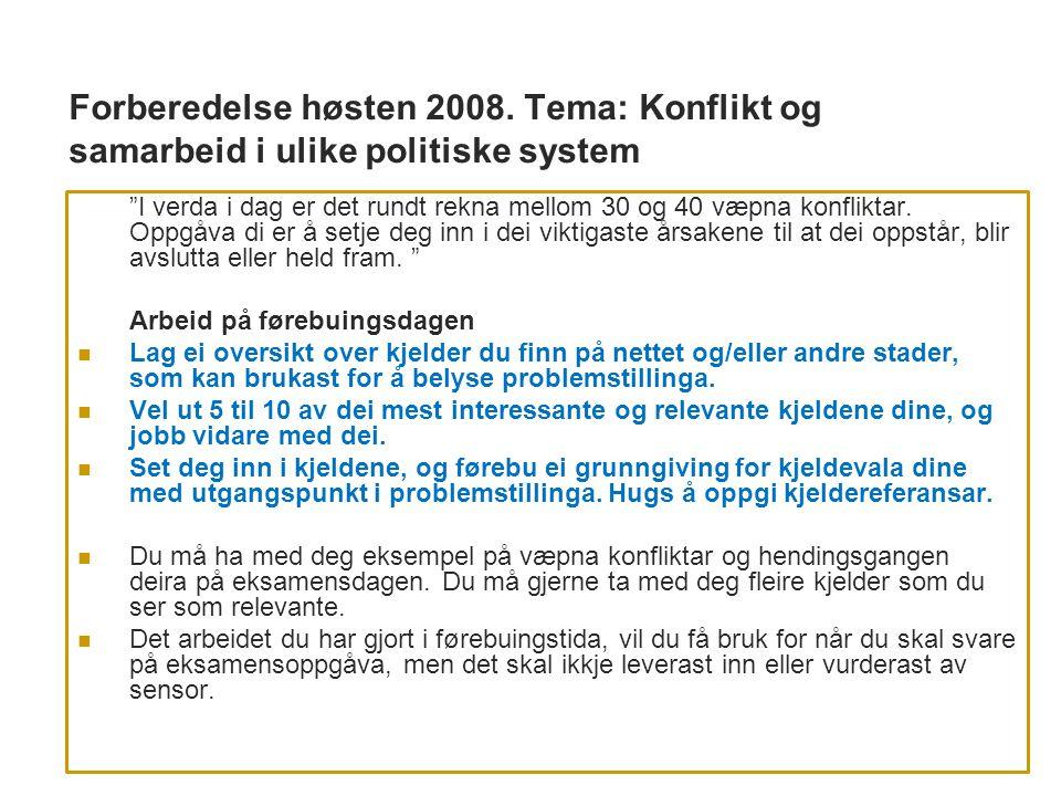 Forberedelse høsten 2008. Tema: Konflikt og samarbeid i ulike politiske system