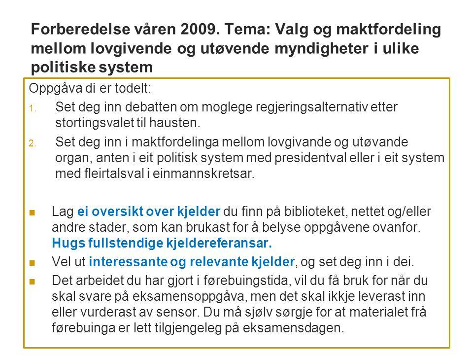 Forberedelse våren 2009. Tema: Valg og maktfordeling mellom lovgivende og utøvende myndigheter i ulike politiske system