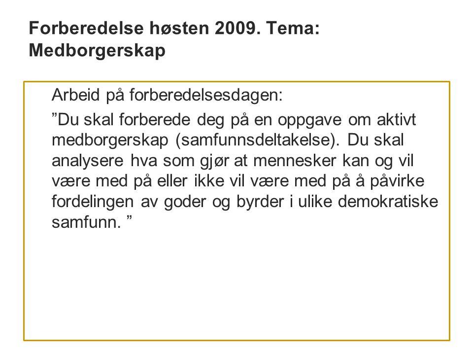 Forberedelse høsten 2009. Tema: Medborgerskap