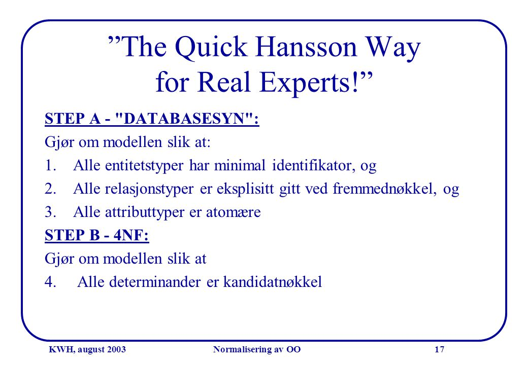 The Quick Hansson Way for Real Experts!