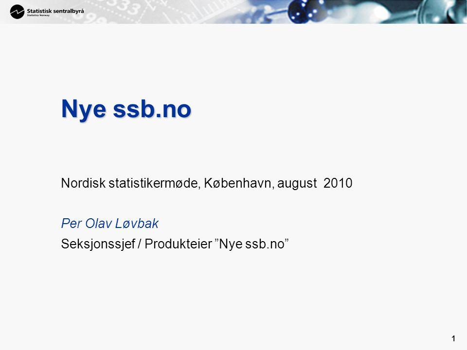 Nye ssb.no Nordisk statistikermøde, København, august 2010