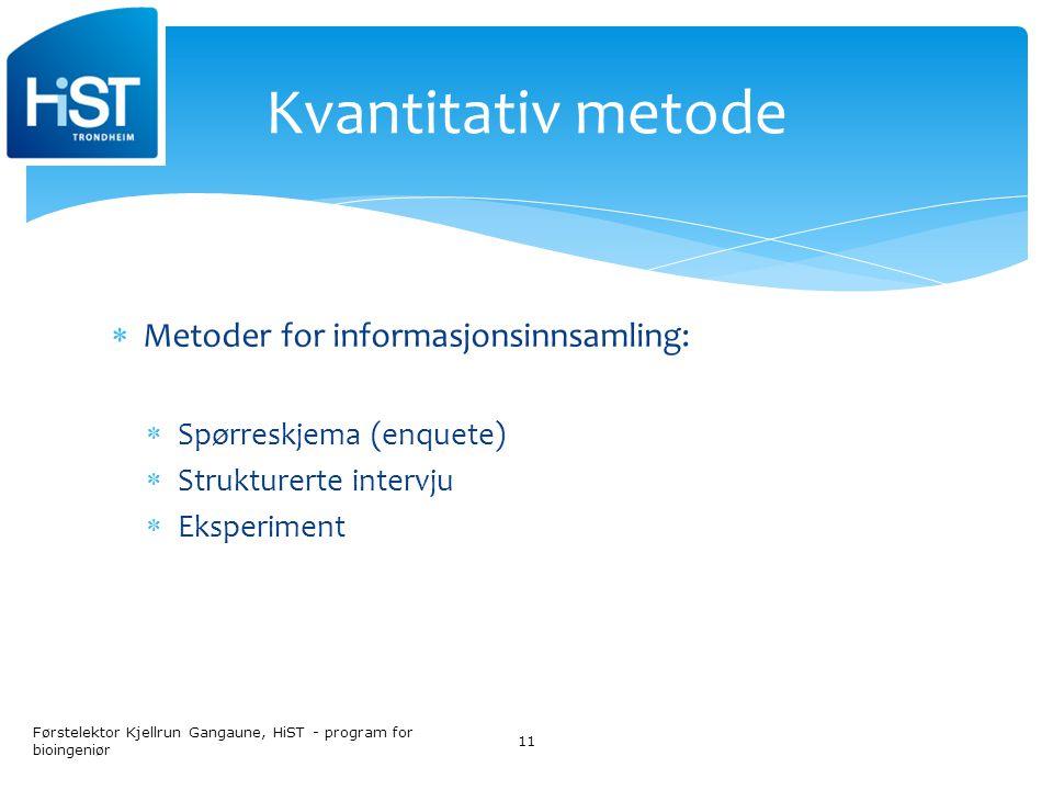 Kvantitativ metode Metoder for informasjonsinnsamling:
