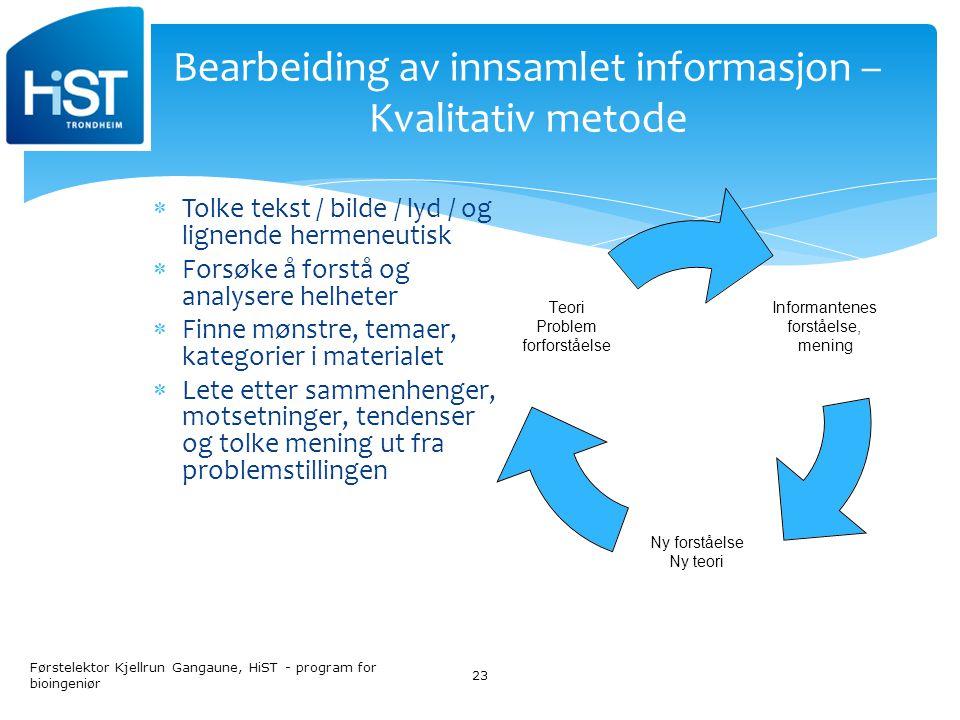Bearbeiding av innsamlet informasjon – Kvalitativ metode