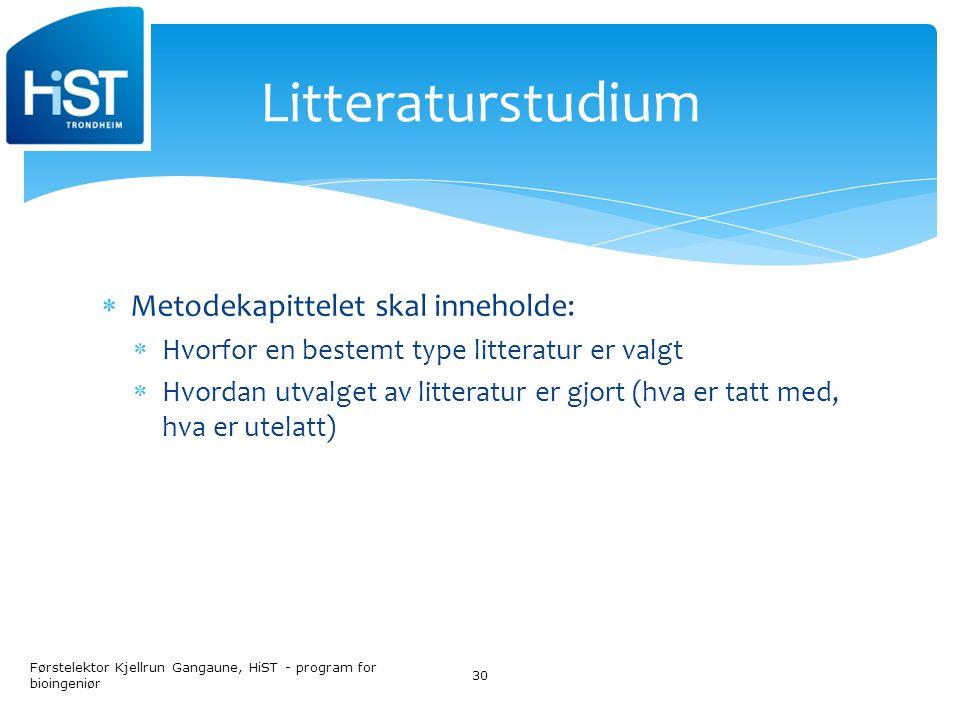 Litteraturstudium Metodekapittelet skal inneholde: