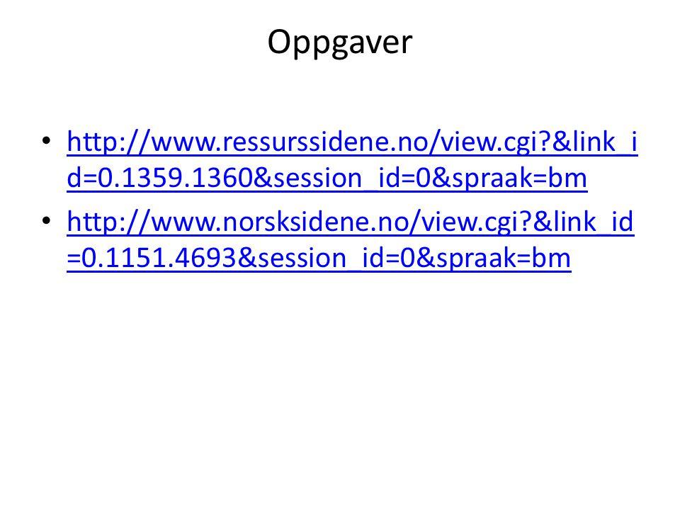 Oppgaver http://www.ressurssidene.no/view.cgi &link_id=0.1359.1360&session_id=0&spraak=bm.
