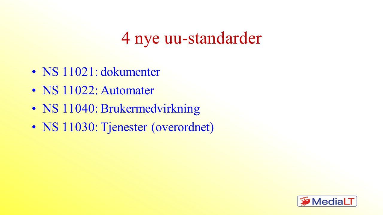 4 nye uu-standarder NS 11021: dokumenter NS 11022: Automater