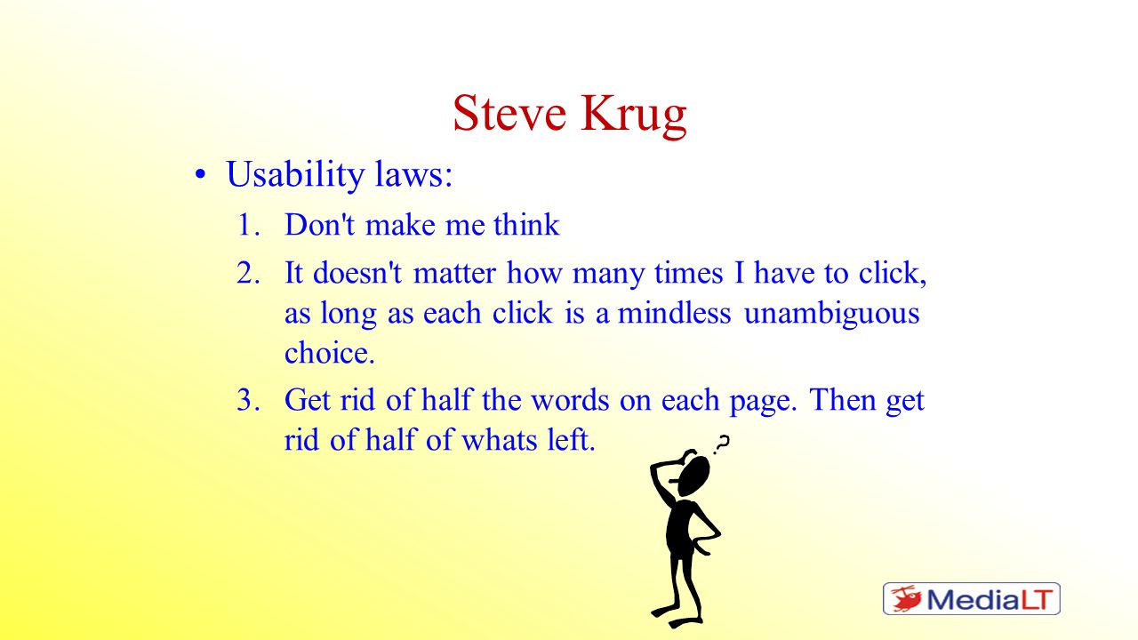 Steve Krug Usability laws: Don t make me think