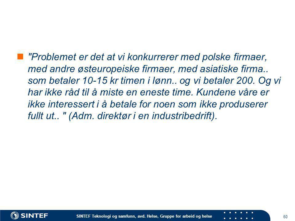 Problemet er det at vi konkurrerer med polske firmaer, med andre østeuropeiske firmaer, med asiatiske firma..