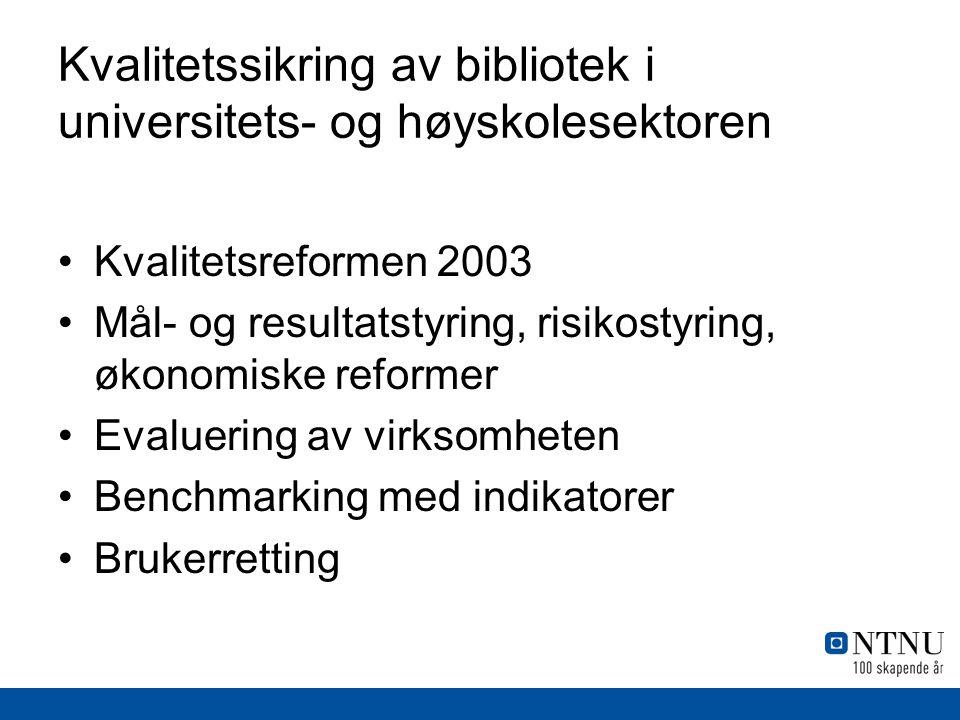 Kvalitetssikring av bibliotek i universitets- og høyskolesektoren