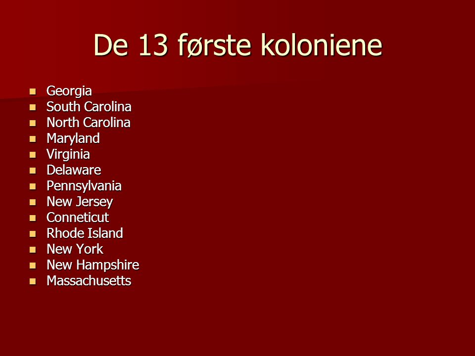 De 13 første koloniene Georgia South Carolina North Carolina Maryland