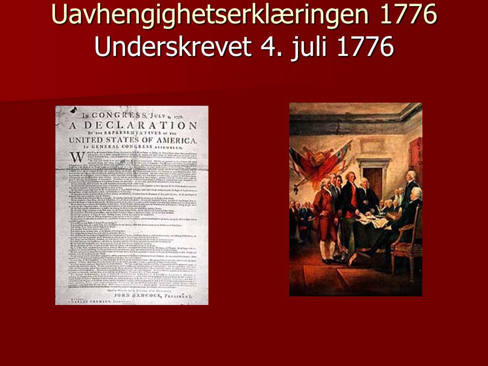 Uavhengighetserklæringen 1776 Underskrevet 4. juli 1776