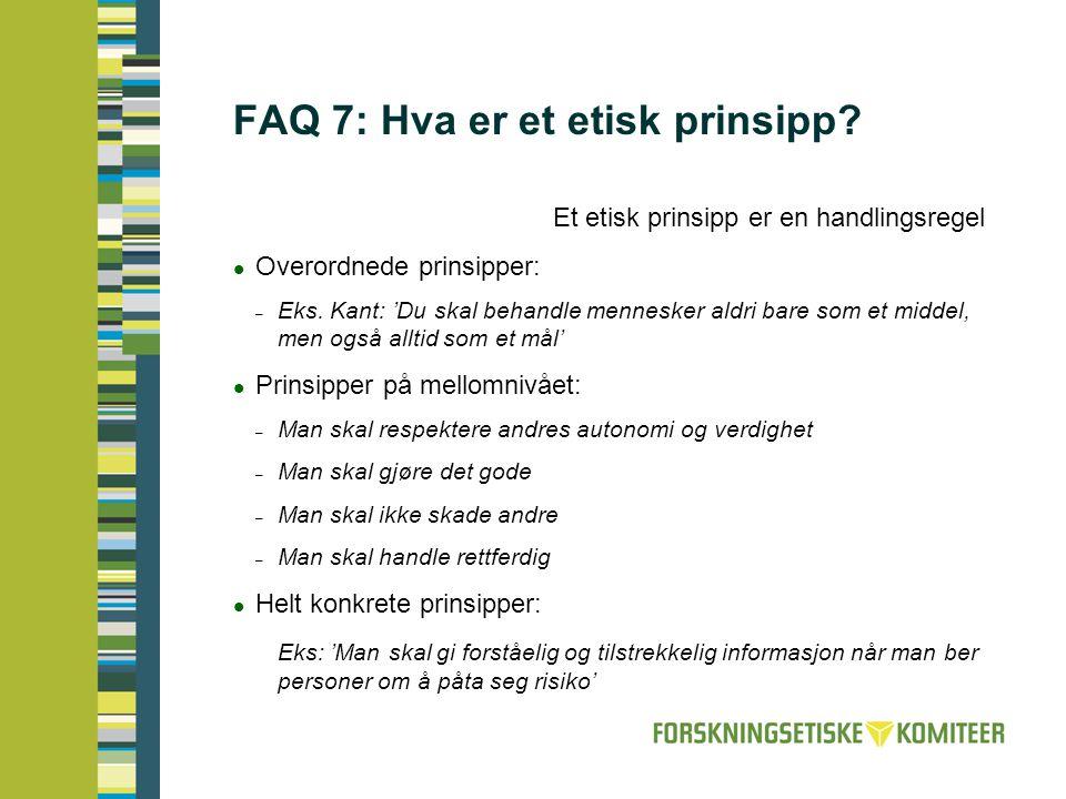 FAQ 7: Hva er et etisk prinsipp