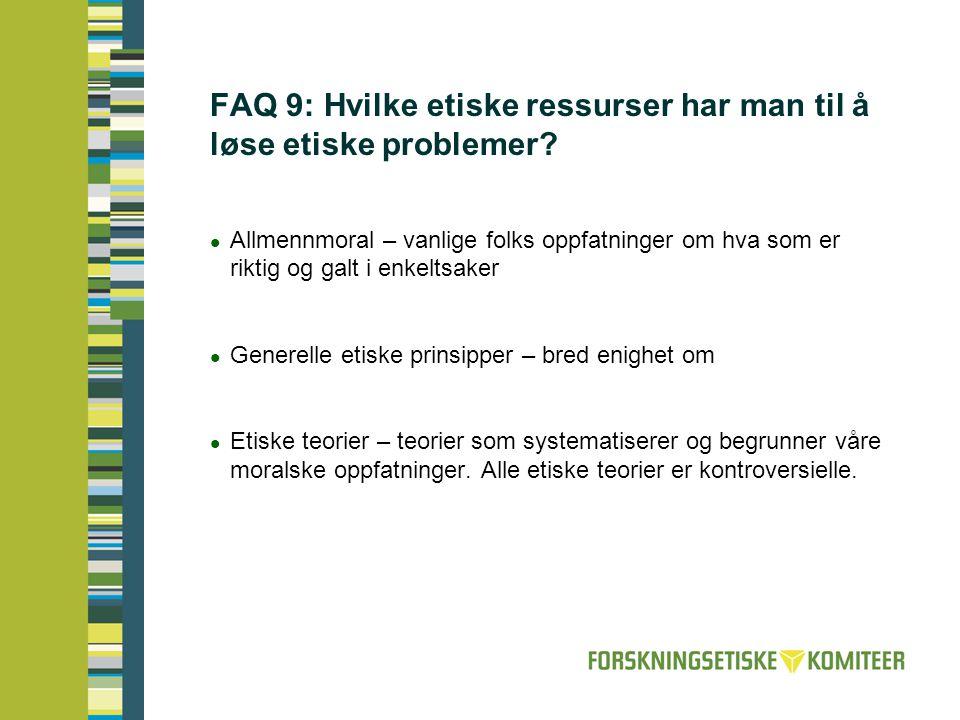 FAQ 9: Hvilke etiske ressurser har man til å løse etiske problemer