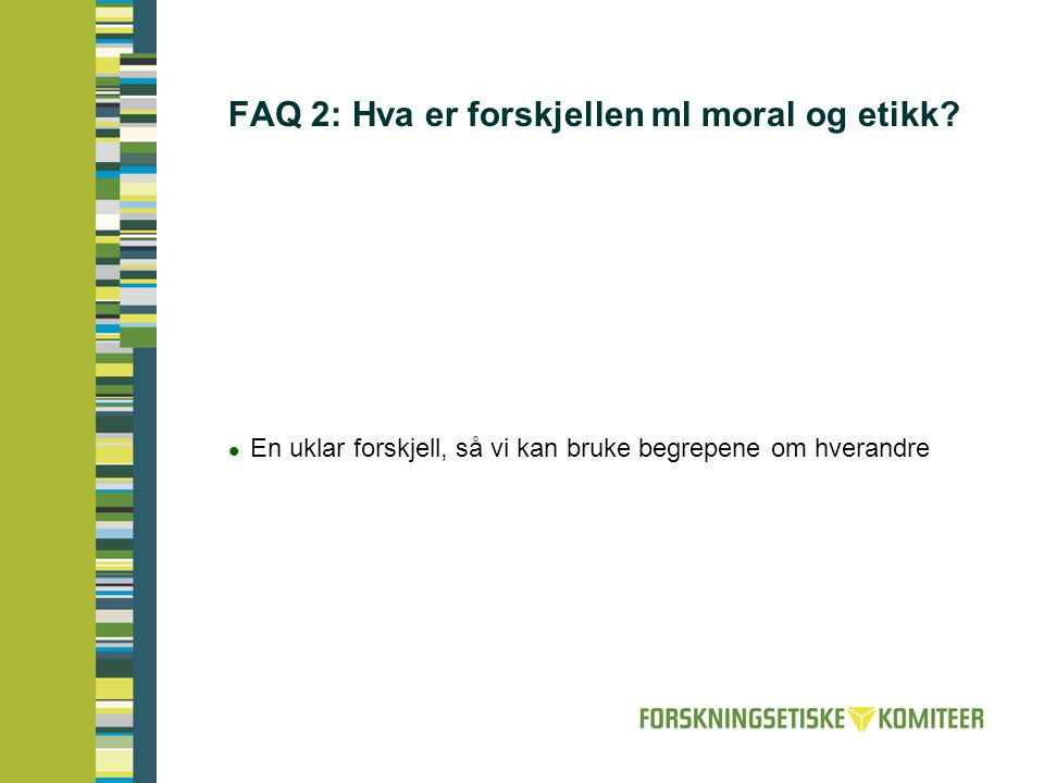FAQ 2: Hva er forskjellen ml moral og etikk