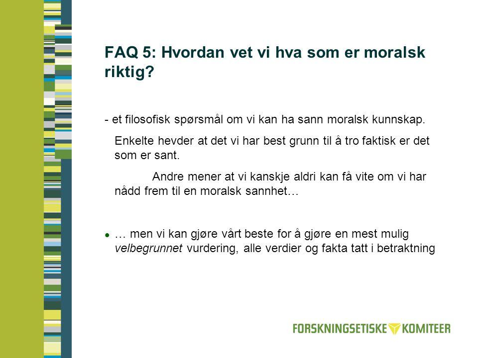 FAQ 5: Hvordan vet vi hva som er moralsk riktig