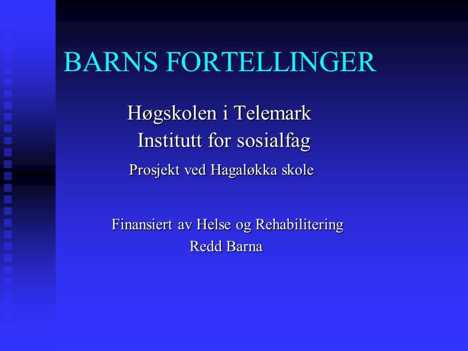 BARNS FORTELLINGER Høgskolen i Telemark Institutt for sosialfag