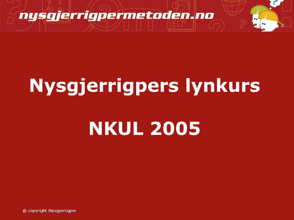 Nysgjerrigpers lynkurs NKUL 2005